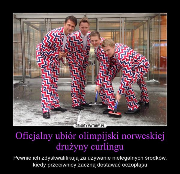 Oficjalny ubiór olimpijski norweskiej drużyny curlingu – Pewnie ich zdyskwalifikują za używanie nielegalnych środków, kiedy przeciwnicy zaczną dostawać oczopląsu