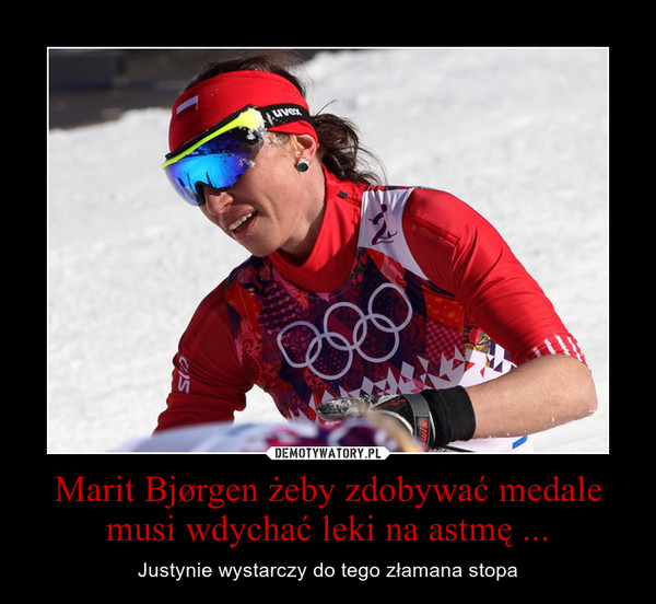Marit Bjørgen żeby zdobywać medale musi wdychać leki na astmę ... – Justynie wystarczy do tego złamana stopa