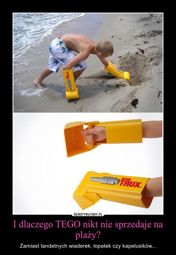 I dlaczego TEGO nikt nie sprzedaje na plaży? – Zamiast tandetnych wiaderek, łopatek czy kapelusików...
