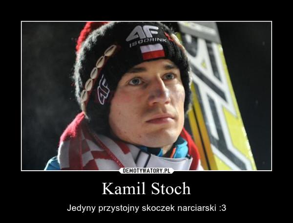 Kamil Stoch – Jedyny przystojny skoczek narciarski :3
