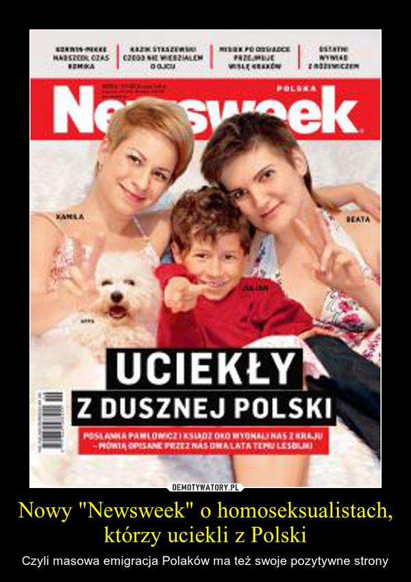 """Nowy """"Newsweek"""" o homoseksualistach, którzy uciekli z Polski – Czyli masowa emigracja Polaków ma też swoje pozytywne strony"""