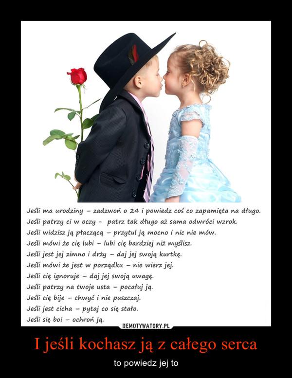 I jeśli kochasz ją z całego serca – to powiedz jej to