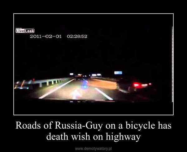 Roads of Russia-Guy on a bicycle has death wish on highway –