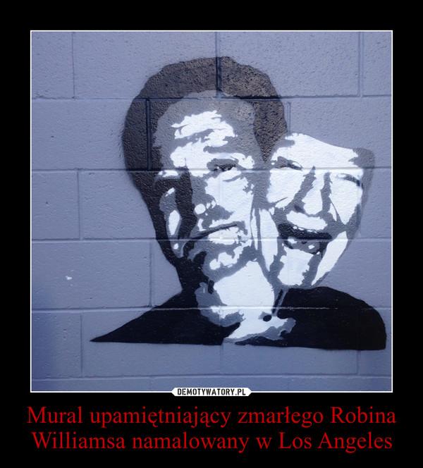 Mural upamiętniający zmarłego Robina Williamsa namalowany w Los Angeles –