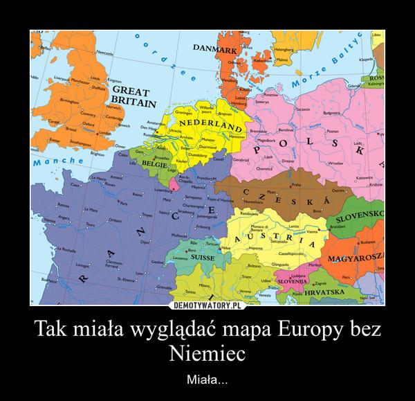 Tak Miala Wygladac Mapa Europy Bez Niemiec Demotywatory Pl