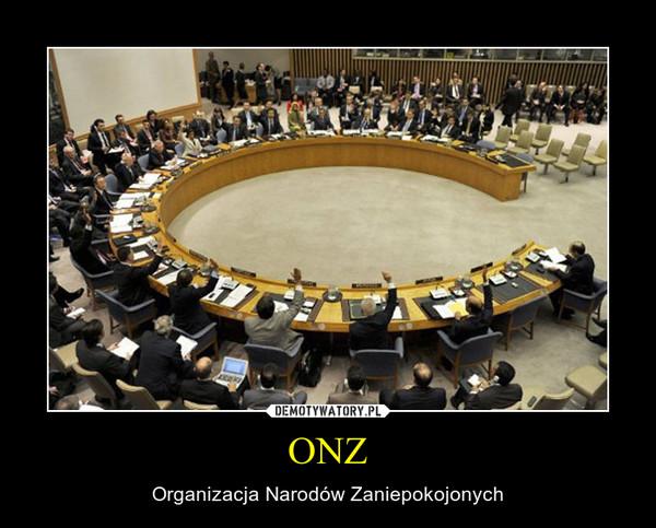 ONZ – Organizacja Narodów Zaniepokojonych