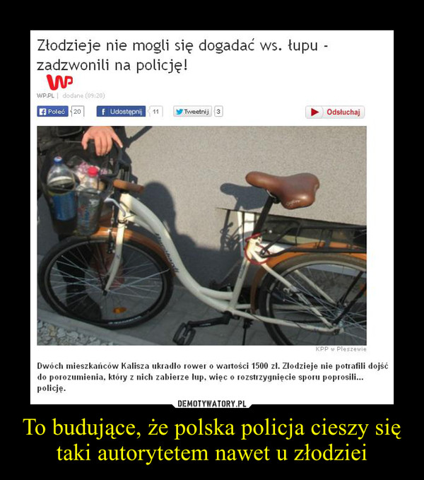 To budujące, że polska policja cieszy się taki autorytetem nawet u złodziei –