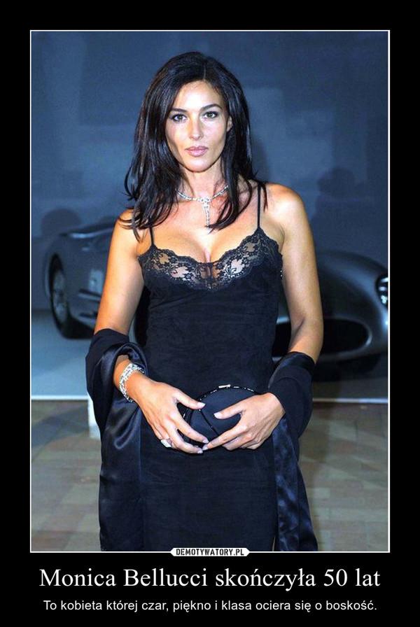 Monica Bellucci skończyła 50 lat – To kobieta której czar, piękno i klasa ociera się o boskość.