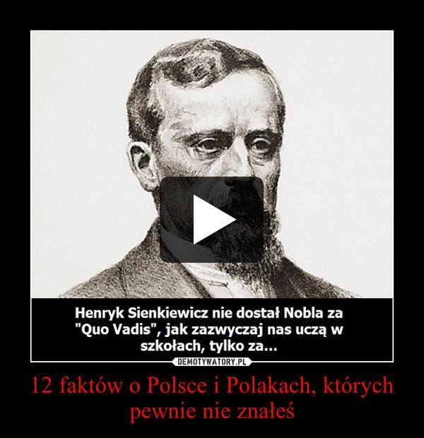 12 faktów o Polsce i Polakach, których pewnie nie znałeś –