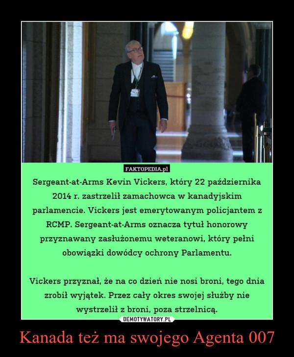 Kanada też ma swojego Agenta 007 –