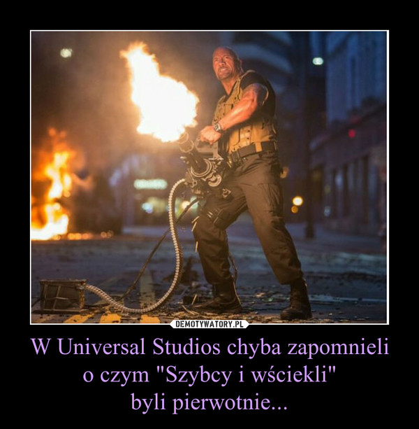 """W Universal Studios chyba zapomnielio czym """"Szybcy i wściekli""""byli pierwotnie... –"""