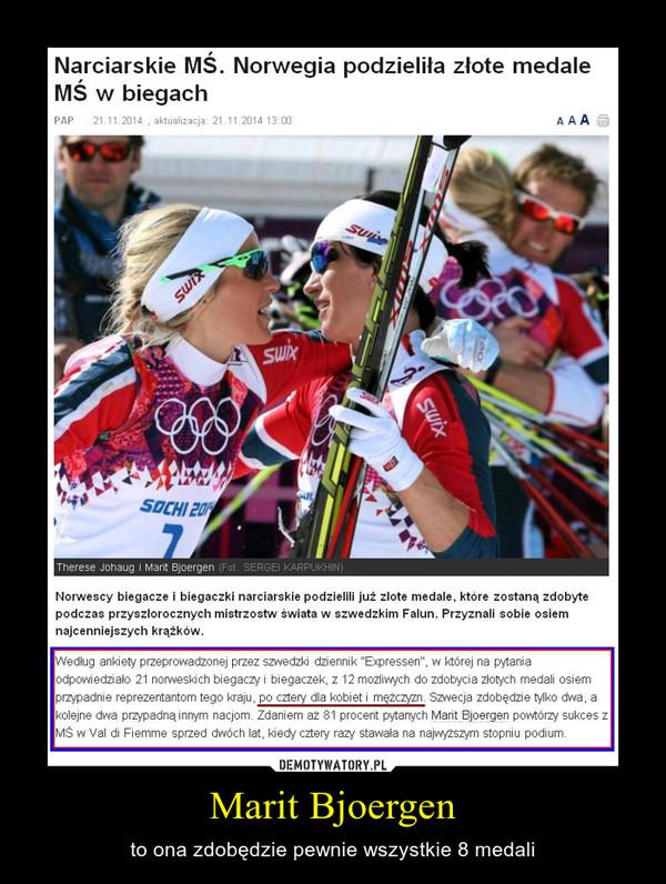 Marit Bjoergen – to ona zdobędzie pewnie wszystkie 8 medali