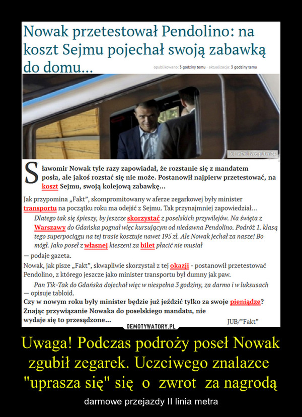 """Uwaga! Podczas podroży poseł Nowak zgubił zegarek. Uczciwego znalazce  """"uprasza się"""" się  o  zwrot  za nagrodą – darmowe przejazdy II linia metra"""