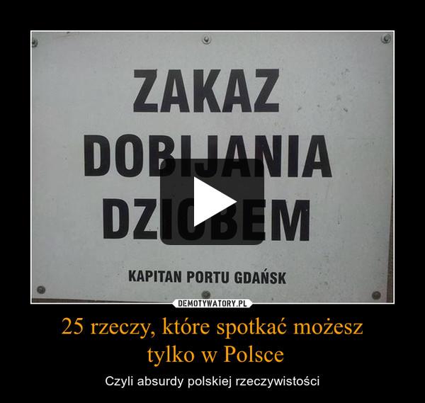 25 rzeczy, które spotkać możesz tylko w Polsce – Czyli absurdy polskiej rzeczywistości
