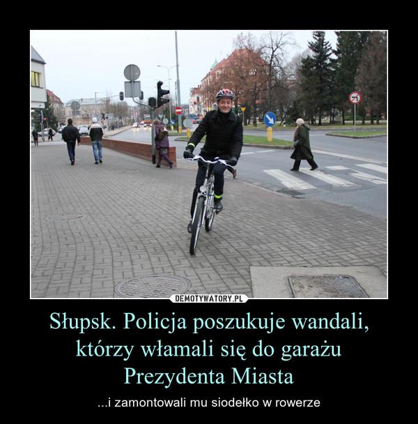Słupsk. Policja poszukuje wandali, którzy włamali się do garażuPrezydenta Miasta – ...i zamontowali mu siodełko w rowerze