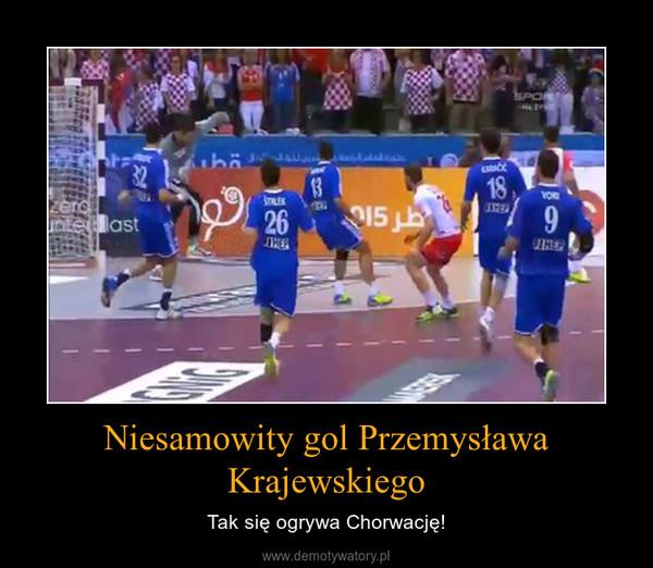 Niesamowity gol Przemysława Krajewskiego – Tak się ogrywa Chorwację!