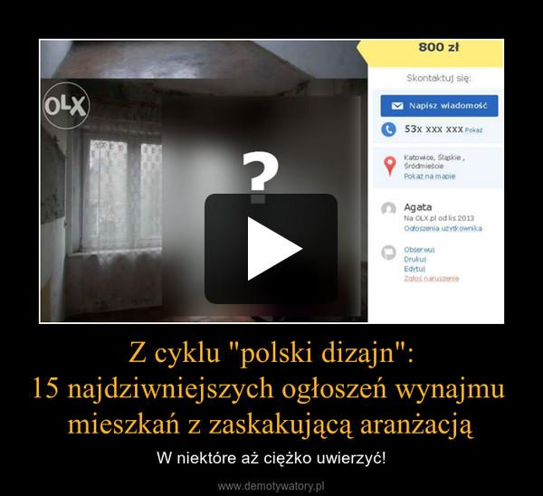 """Z cyklu """"polski dizajn"""":15 najdziwniejszych ogłoszeń wynajmu mieszkań z zaskakującą aranżacją – W niektóre aż ciężko uwierzyć!"""