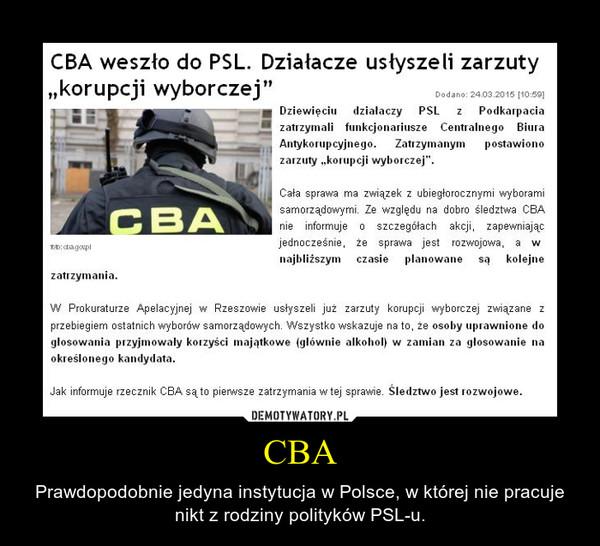CBA – Prawdopodobnie jedyna instytucja w Polsce, w której nie pracuje nikt z rodziny polityków PSL-u.