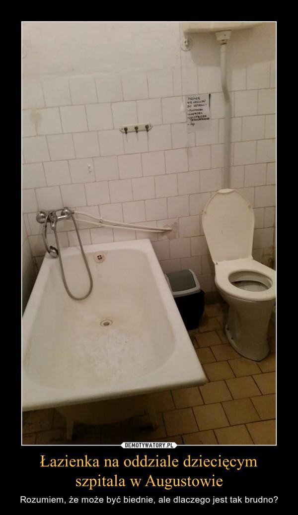 Łazienka na oddziale dziecięcymszpitala w Augustowie – Rozumiem, że może być biednie, ale dlaczego jest tak brudno?
