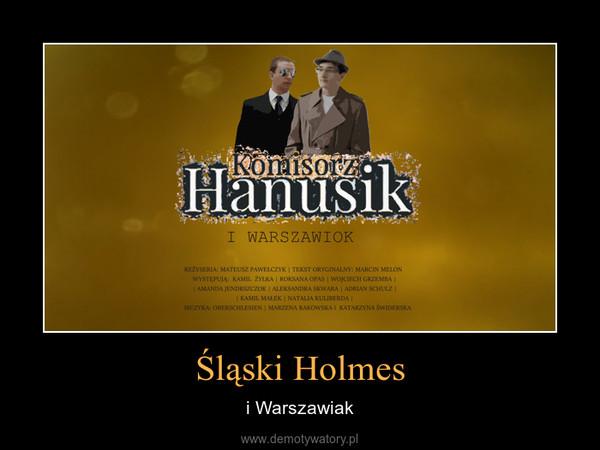Śląski Holmes – i Warszawiak