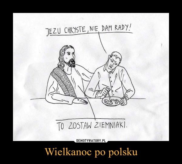 Wielkanoc po polsku –
