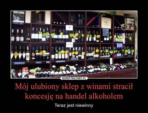 Mój ulubiony sklep z winami stracił koncesję na handel alkoholem