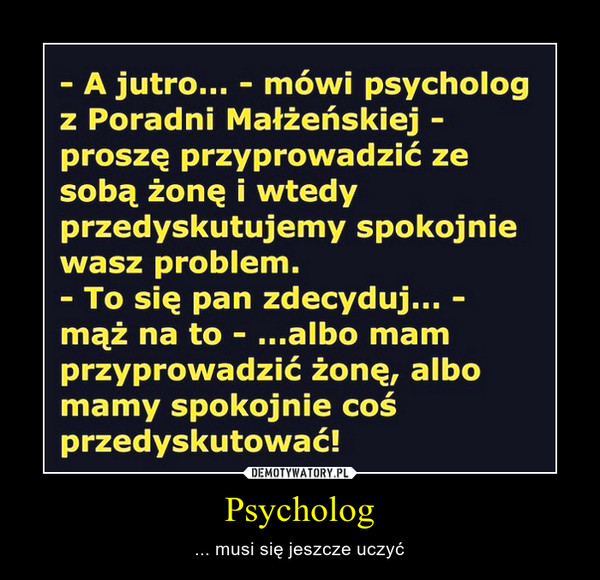 Psycholog – ... musi się jeszcze uczyć