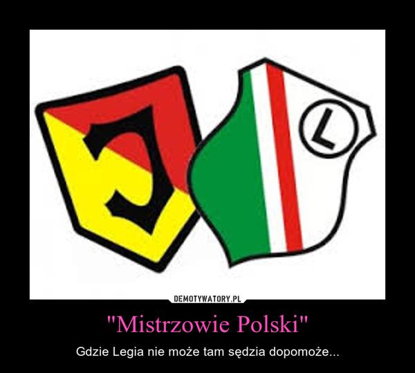 """""""Mistrzowie Polski"""" – Gdzie Legia nie może tam sędzia dopomoże..."""