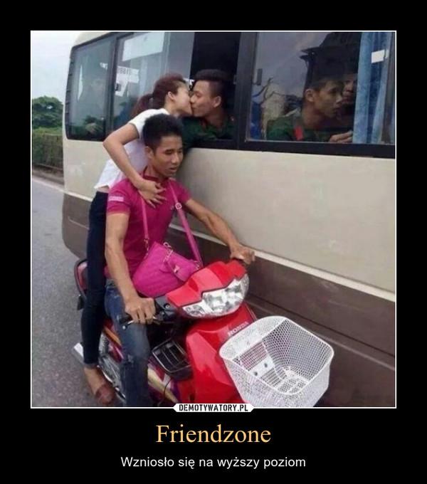 Friendzone – Wzniosło się na wyższy poziom