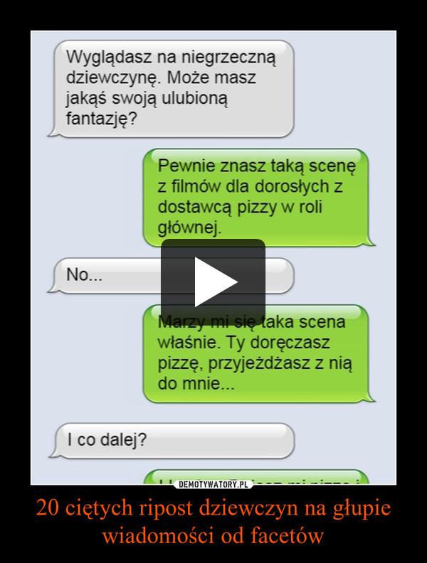 20 ciętych ripost dziewczyn na głupie wiadomości od facetów –
