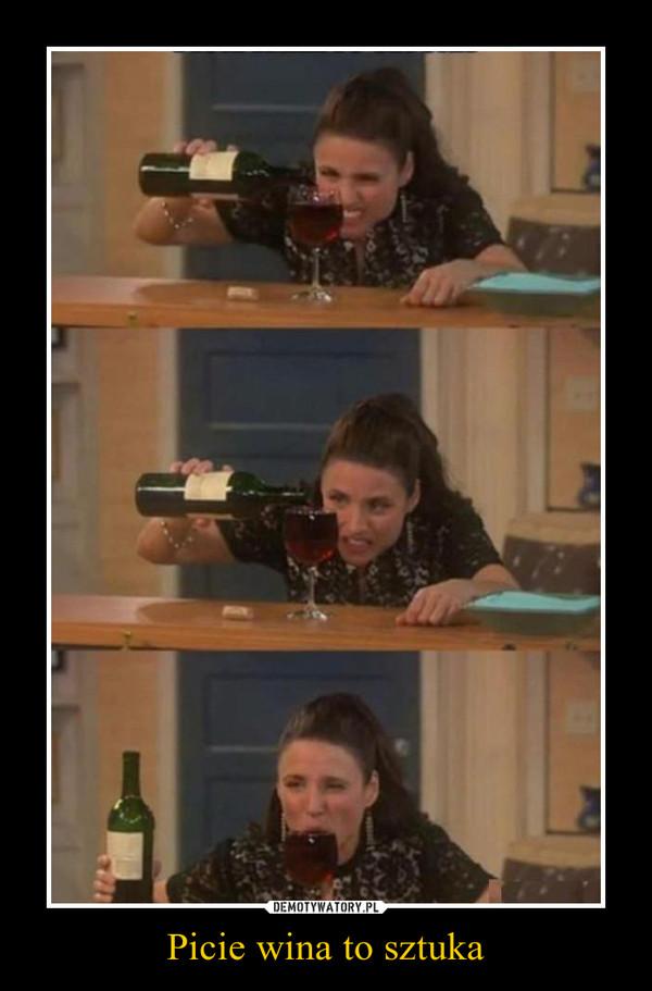 Picie wina to sztuka –