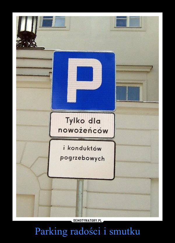 Parking radości i smutku –