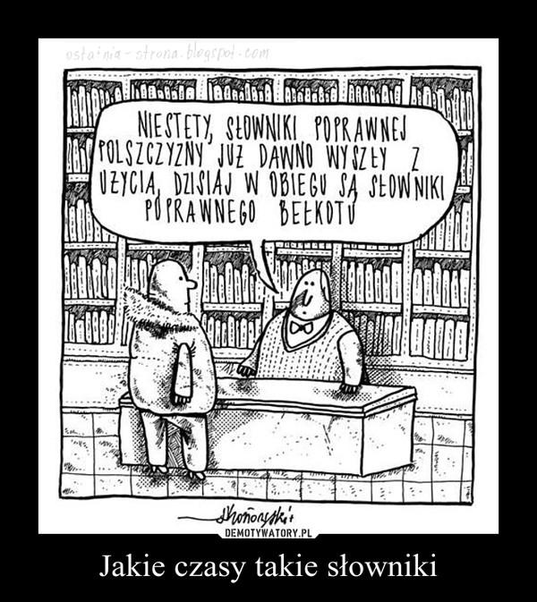 Jakie czasy takie słowniki –