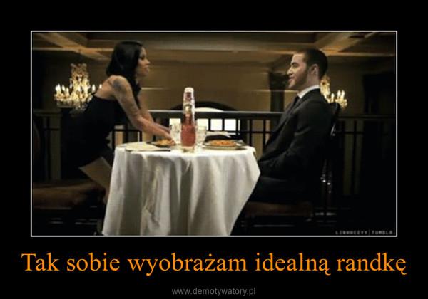 Tak sobie wyobrażam idealną randkę –