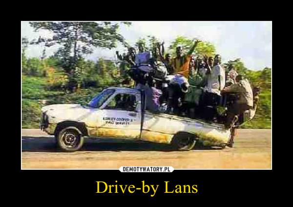 Drive-by Lans –