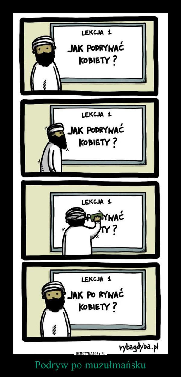 Podryw po muzułmańsku –