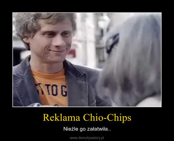 Reklama Chio-Chips – Nieźle go załatwiła..