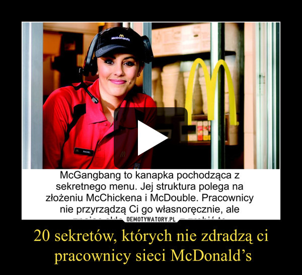 20 sekretów, których nie zdradzą ci pracownicy sieci McDonald's –