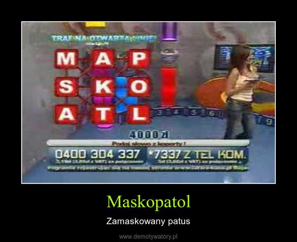 Maskopatol – Zamaskowany patus