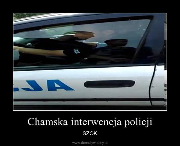 Chamska interwencja policji – SZOK