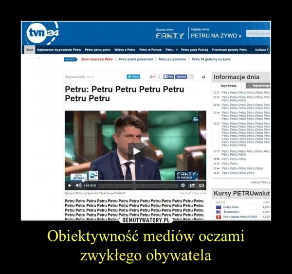 Obiektywność mediów oczamizwykłego obywatela –