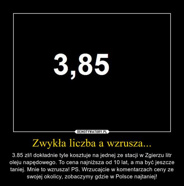 Zwykła liczba a wzrusza... – 3.85 zł/l dokładnie tyle kosztuje na jednej ze stacji w Zgierzu litr oleju napędowego. To cena najniższa od 10 lat, a ma być jeszcze taniej. Mnie to wzrusza! PS. Wrzucajcie w komentarzach ceny ze swojej okolicy, zobaczymy gdzie w Polsce najtaniej!