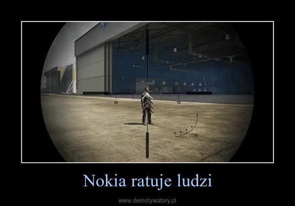 Nokia ratuje ludzi –