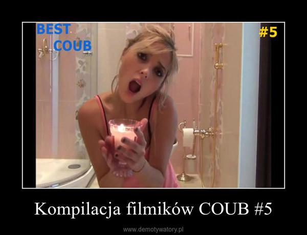 Kompilacja filmików COUB #5 –