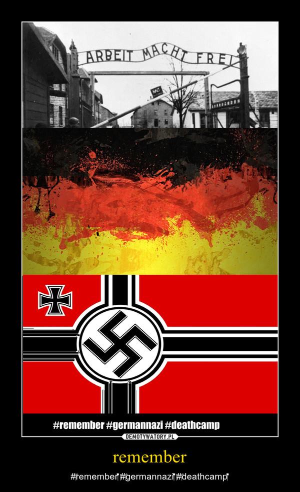 remember – #remember #germannazi #deathcamp