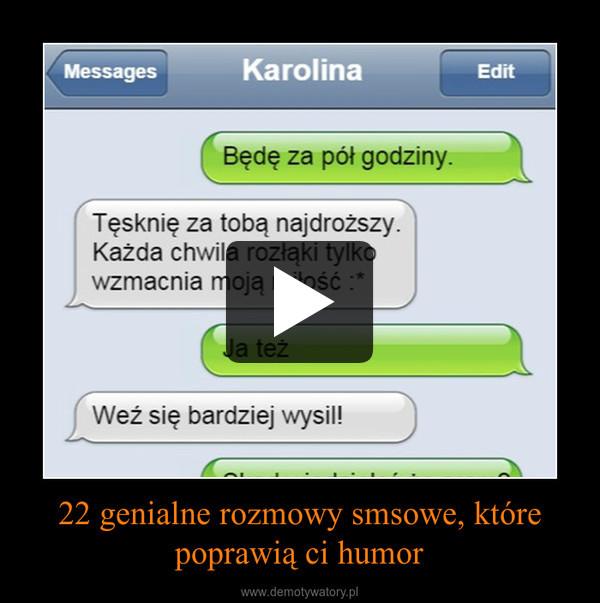 22 genialne rozmowy smsowe, które poprawią ci humor –