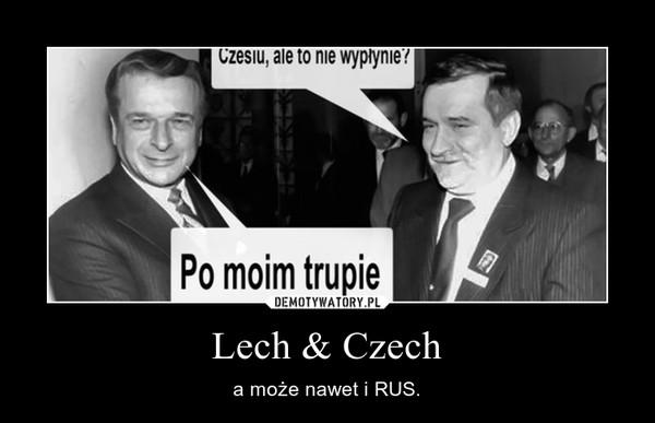 Lech & Czech – a może nawet i RUS.