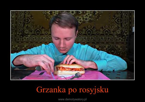 Grzanka po rosyjsku –