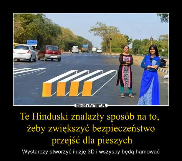 Te Hinduski znalazły sposób na to, żeby zwiększyć bezpieczeństwo przejść dla pieszych – Wystarczy stworzyć iluzję 3D i wszyscy będą hamować
