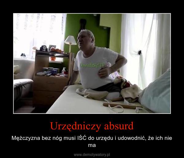 Urzędniczy absurd – Mężczyzna bez nóg musi IŚĆ do urzędu i udowodnić, że ich nie ma